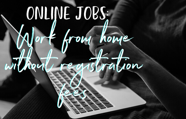 Online Jobs: Work From Home Without Registration Fee